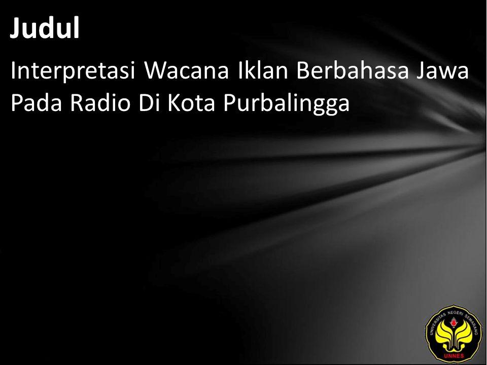Judul Interpretasi Wacana Iklan Berbahasa Jawa Pada Radio Di Kota Purbalingga