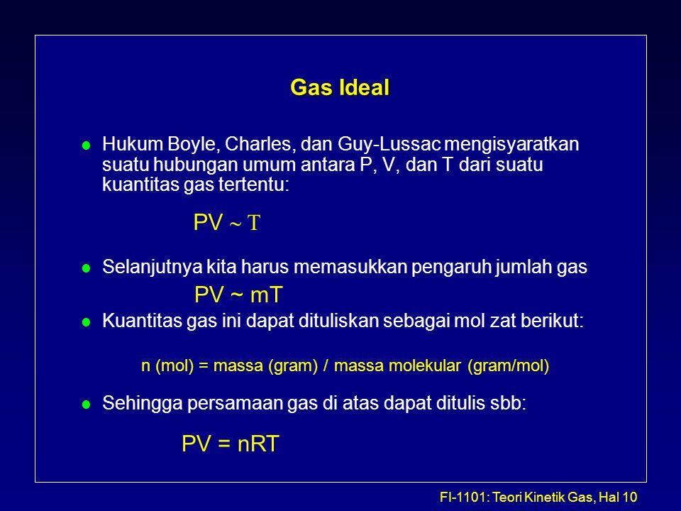 FI-1101: Teori Kinetik Gas, Hal 10 Gas Ideal l Hukum Boyle, Charles, dan Guy-Lussac mengisyaratkan suatu hubungan umum antara P, V, dan T dari suatu k