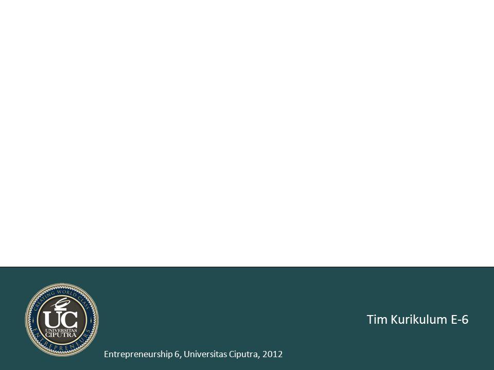 2 Entrepreneurship 6, Universitas Ciputra, 2012 Selama kuliah tiga tahun.....