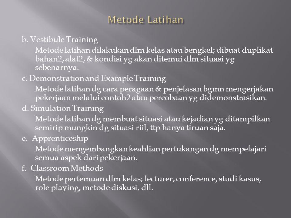 Classroom Methods :  Lecturer (ceramah/kuliah); peserta banyak, yg diajarkan teori, komunikasi satu arah,  Conference (rapat); pelatih memberikan makalah dan peserta berpartisipasi memecahkan/membahas makalah tsb, komunikasi dua arah.