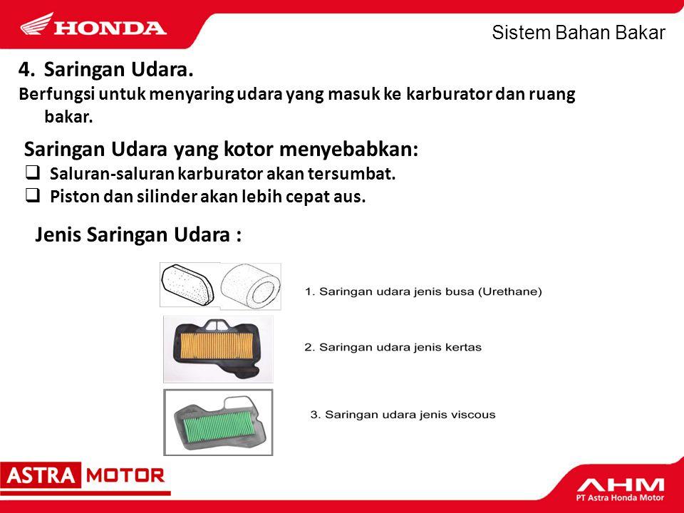 Sistem Bahan Bakar D.Fungsi & Komponen Karburator 1.Fungsi karburator: a.