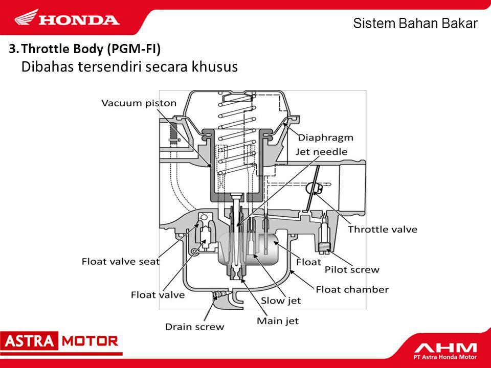 Sistem Bahan Bakar F.Prinsip Kerja Karburator Perbandingan Udara dan Bahan Bakar (Air Fuel Ratio/ AFR): 1.