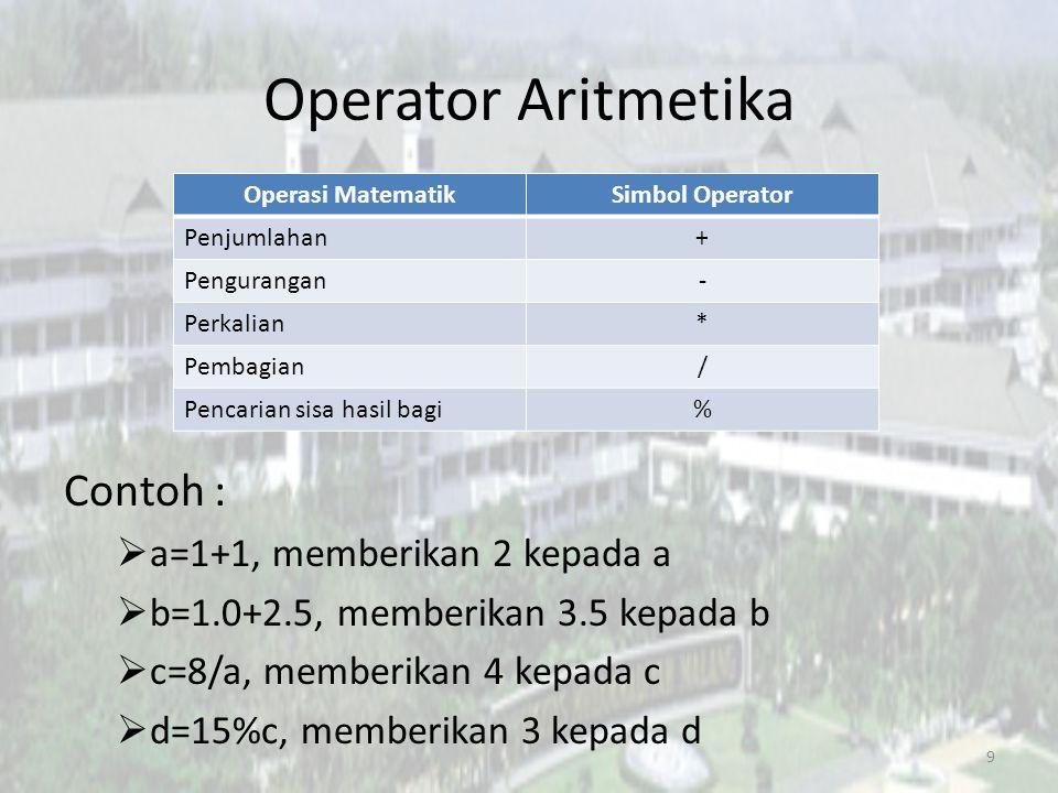 Operator Increment & Decrement Dibedakan menjadi : 1.Prefix (simbol ada didepan operand) 2.Postfix (simbol dibelakang operand) Simbol : increment  ++ Decrement  -- 10