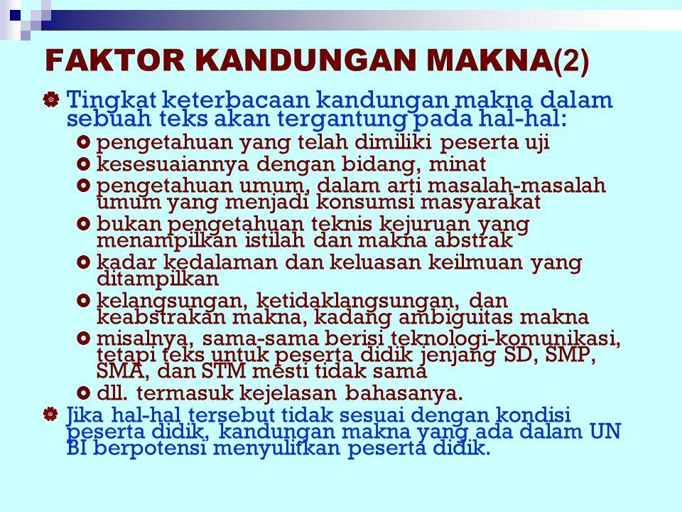 FAKTOR KANDUNGAN MAKNA (1)  Orang berbahasa karena ada sesuatu yang ingin disampaikan dengan bahasa, bukan karena bahasa itu sendiri.  Bahasa memili