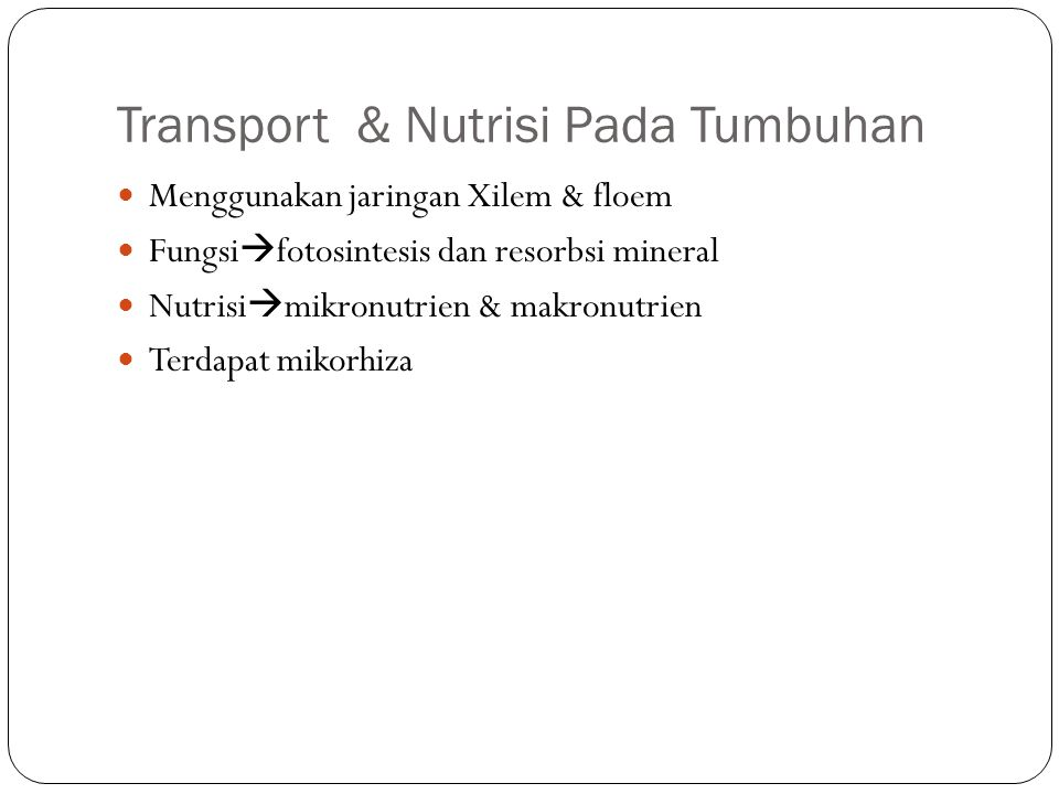 Sel & Jaringan pada tumbuhan Parenkim  membelah (hanya pada tanaman) Kolenkim & sklerenkim  penguat (fiber) Xilem & floem  transport Jaringan pada