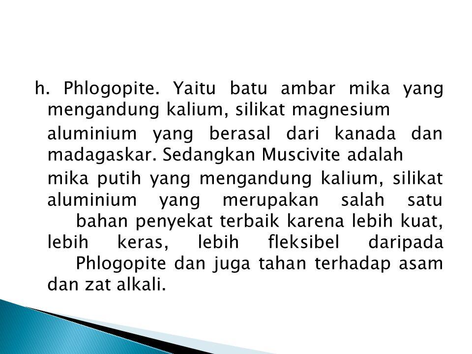 h.Phlogopite.