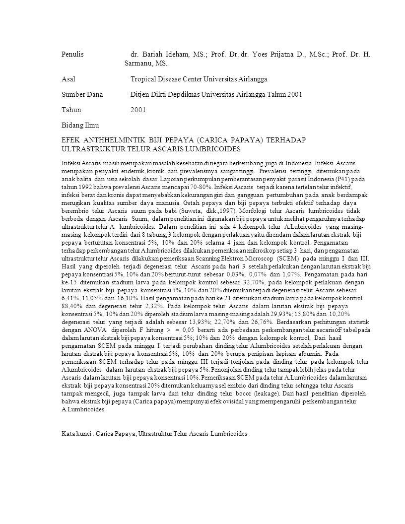 Penulisdr. Bariah Ideham, MS.; Prof. Dr. dr. Yoes Prijatna D., M.Sc.; Prof. Dr. H. Sarmanu, MS. Asal Tropical Disease Center Universitas Airlangga Sum