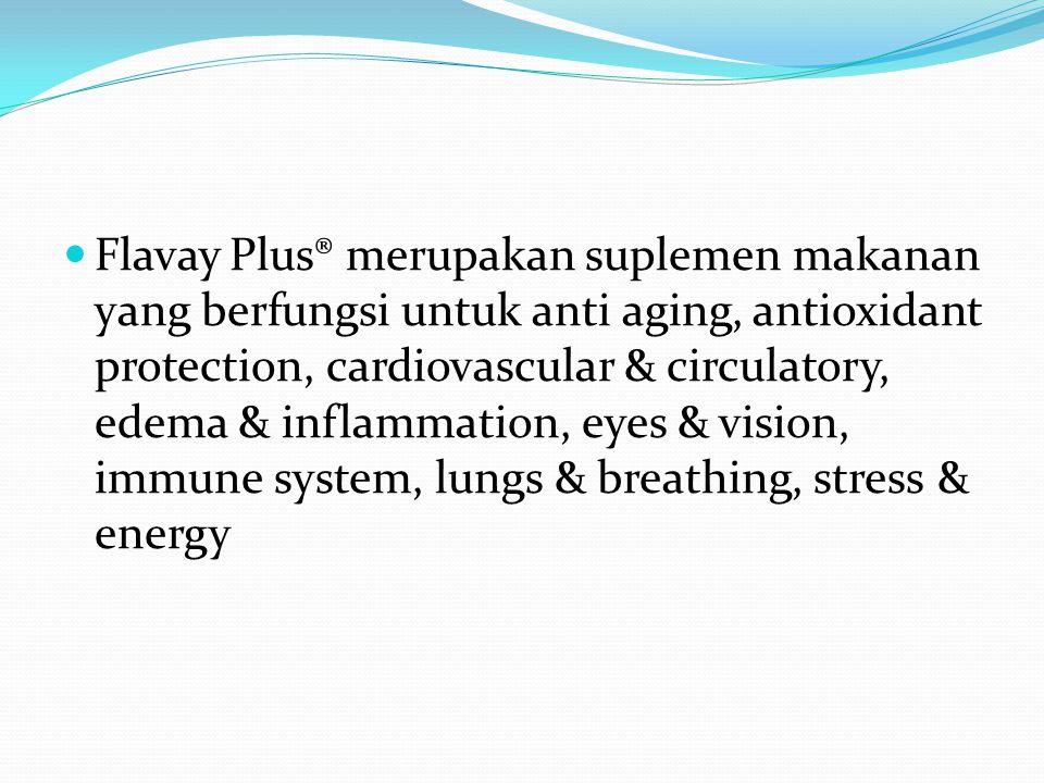 Flavay Plus® merupakan suplemen makanan yang berfungsi untuk anti aging, antioxidant protection, cardiovascular & circulatory, edema & inflammation, e