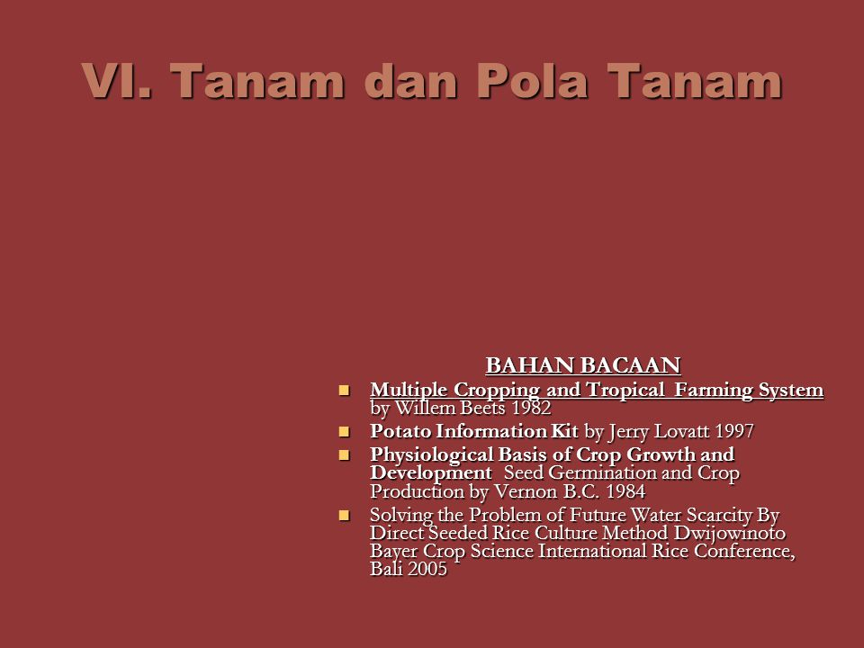 VI. Tanam dan Pola Tanam BAHAN BACAAN Multiple Cropping and Tropical Farming System by Willem Beets 1982 Multiple Cropping and Tropical Farming System
