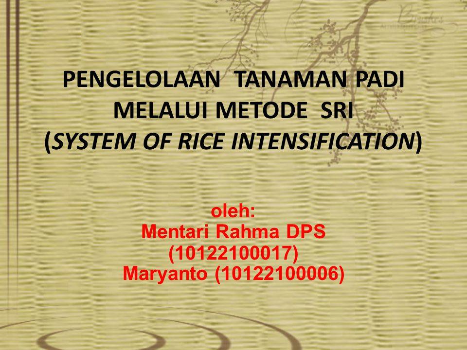 1.Inovasi Metode SRI SRI adalah teknik budidaya padi yang mampu meningkatkan produktifitas padi dengan cara mengubah pengelolaan tanaman, tanah, air dan unsur hara, terbukti telah berhasil meningkatkan produktifitas padi sebesar 50%, bahkan di beberapa tempat mencapai lebih dari 100% Pertama kali ditemukan  Madagaskar  tahun 1983 - 84  Fr.
