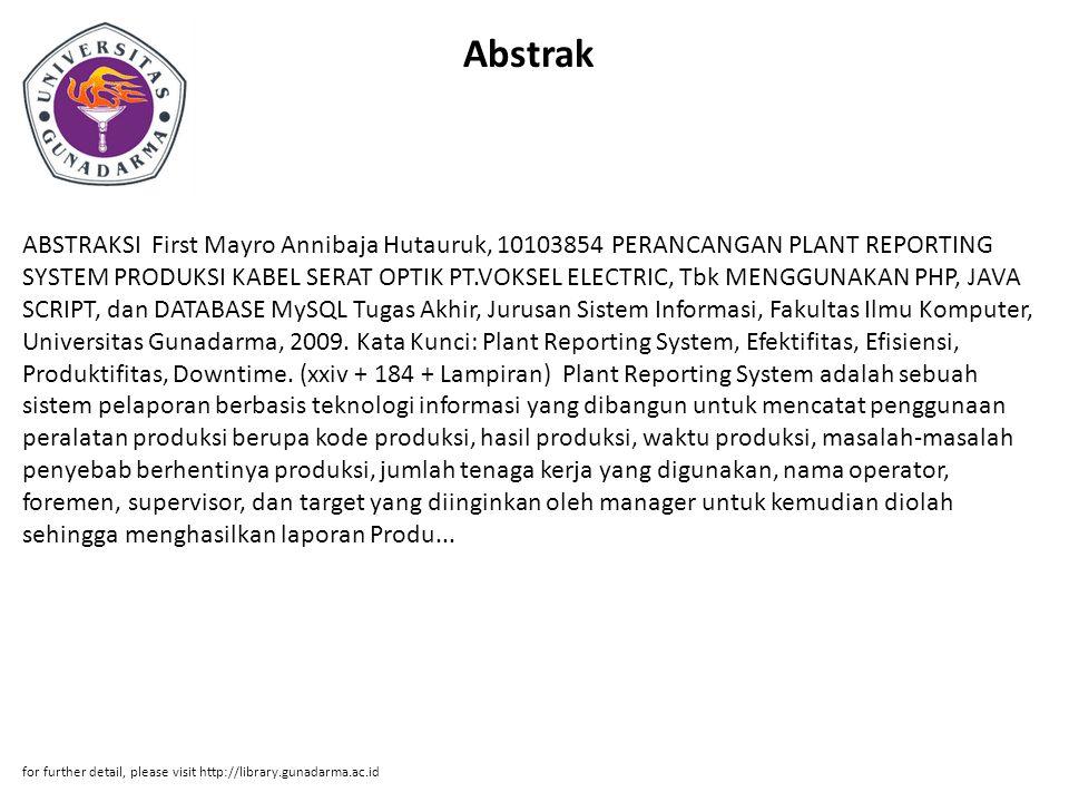 Abstrak ABSTRAKSI First Mayro Annibaja Hutauruk, 10103854 PERANCANGAN PLANT REPORTING SYSTEM PRODUKSI KABEL SERAT OPTIK PT.VOKSEL ELECTRIC, Tbk MENGGU