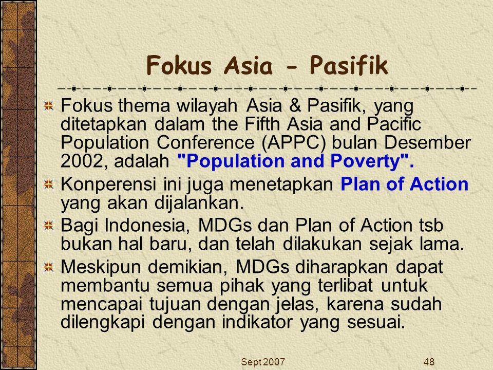 Sept 200748 Fokus Asia - Pasifik Fokus thema wilayah Asia & Pasifik, yang ditetapkan dalam the Fifth Asia and Pacific Population Conference (APPC) bul
