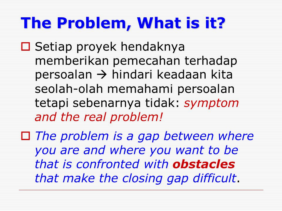 The Problem, What is it.