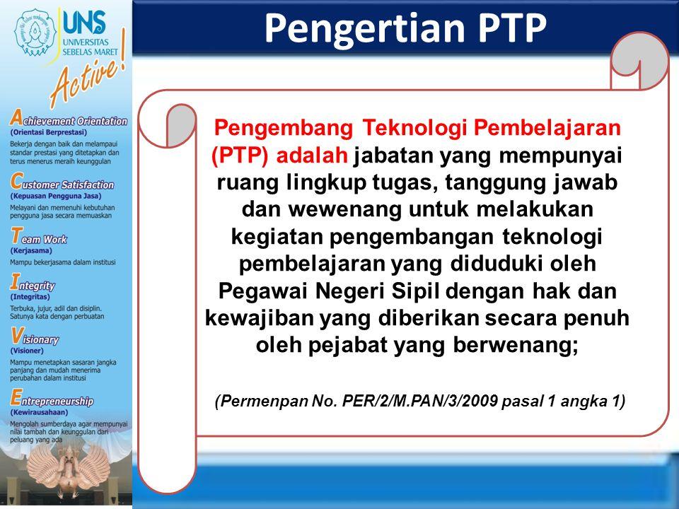 Pengertian PTP Pengembang Teknologi Pembelajaran (PTP) adalah jabatan yang mempunyai ruang lingkup tugas, tanggung jawab dan wewenang untuk melakukan