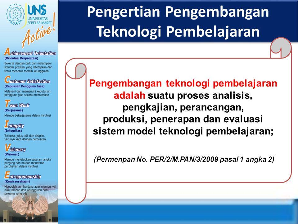 Pengertian Pengembangan Teknologi Pembelajaran Pengembangan teknologi pembelajaran adalah suatu proses analisis, pengkajian, perancangan, produksi, pe