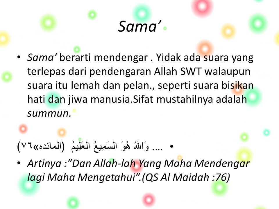 Sama' Sama' berarti mendengar.