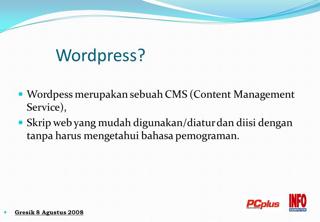 Indonesia's Best Workshop Syarat membuat blog Wordpress Ada koneksi Internet (untuk Blog yang Online) Minimal bisa menggunakan Komputer (menghidupkan, mematikan, mengetik) Sudah punya email Sedikit bisa bahasa inggris