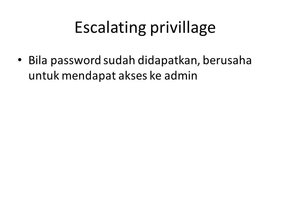 Escalating privillage Bila password sudah didapatkan, berusaha untuk mendapat akses ke admin