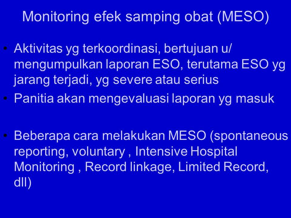 Kegunaan memberikan informasi umpan balik pd profesi dokter dapat mengetahui ESO yg jarang terjadi mengetahui kekerapan ESO suatu obat dapat merupakan warning bagi ybs.