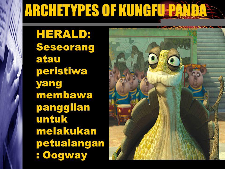 ARCHETYPES OF KUNGFU PANDA HERALD: Seseorang atau peristiwa yang membawa panggilan untuk melakukan petualangan : Oogway