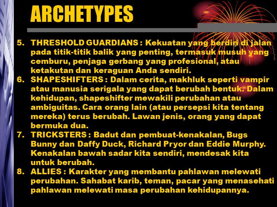 ARCHETYPES OF KUNGFU PANDA HEROES : Po SHADOWS: Tai Lung MENTORS : Master Shifu, Ayah Po HERALDS : Oogway THRESHOLD GUARDIANS : Pintu Kastil, Ayah Po SHAPESSHIFTERS : TRICKSTERS : Po, Monkey dkk.