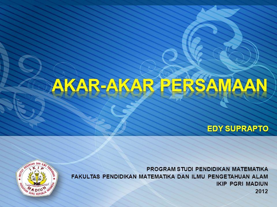 EDY SUPRAPTO PROGRAM STUDI PENDIDIKAN MATEMATIKA FAKULTAS PENDIDIKAN MATEMATIKA DAN ILMU PENGETAHUAN ALAM IKIP PGRI MADIUN 2012
