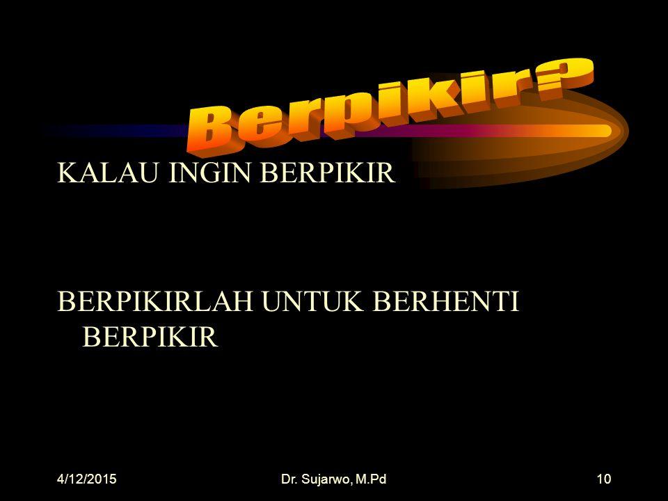 4/12/2015Dr. Sujarwo, M.Pd9 BADAI PASTI BERLALU BADAI PASTI BERLALU! BADAI PASTI BERLALU