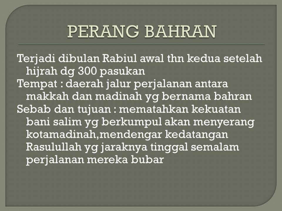Terjadi dibulan Rabiul awal thn kedua setelah hijrah dg 100 pasukan Tempat : daerah qirdah (najd)  sariyyah al-qirdah sebab dan tujuan : memutus jalur perdagangan quraisy yg baru(melalui iraq) Kaum muslimin berhasil memenangkan pertempuran