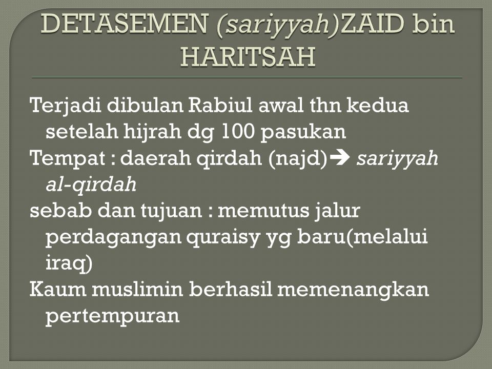 Terjadi dibulan dzulhijjah thn kedua setelah hijrah Tempat : nakhlah Sebab dan tujuan: Sufyan bin khalid al- hadzli menghasut orang untuk menyerang madinah Pasukan khusus ini berhasil membunuh tanpa diketahui.