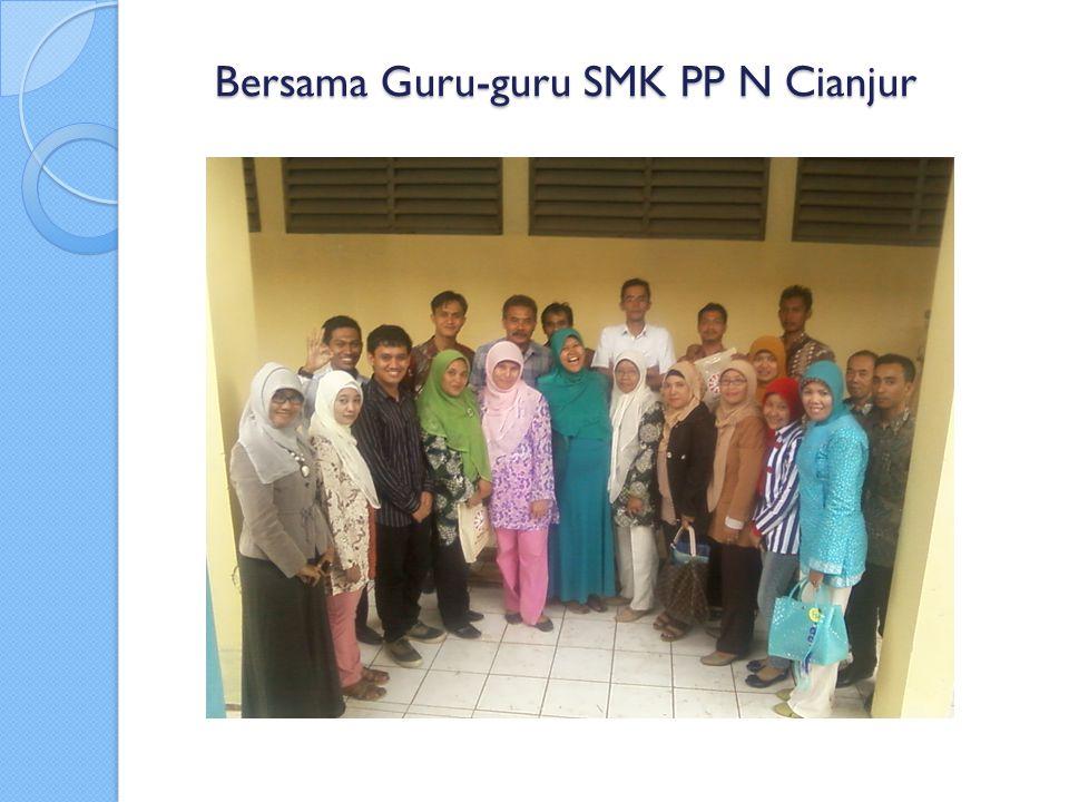 Bersama Guru-guru SMK PP N Cianjur