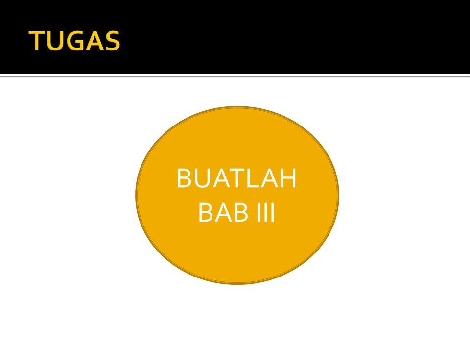 BUATLAH BAB III