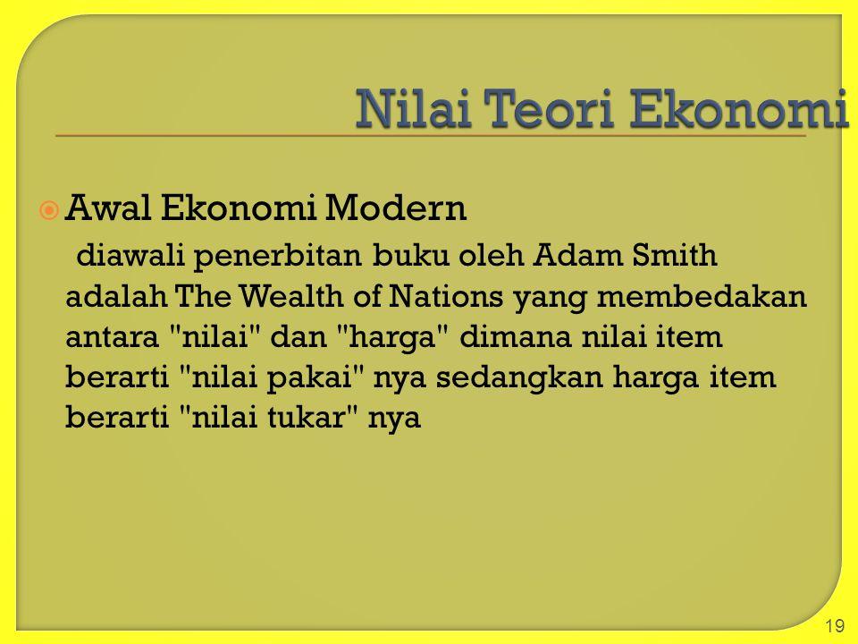  Awal Ekonomi Modern diawali penerbitan buku oleh Adam Smith adalah The Wealth of Nations yang membedakan antara