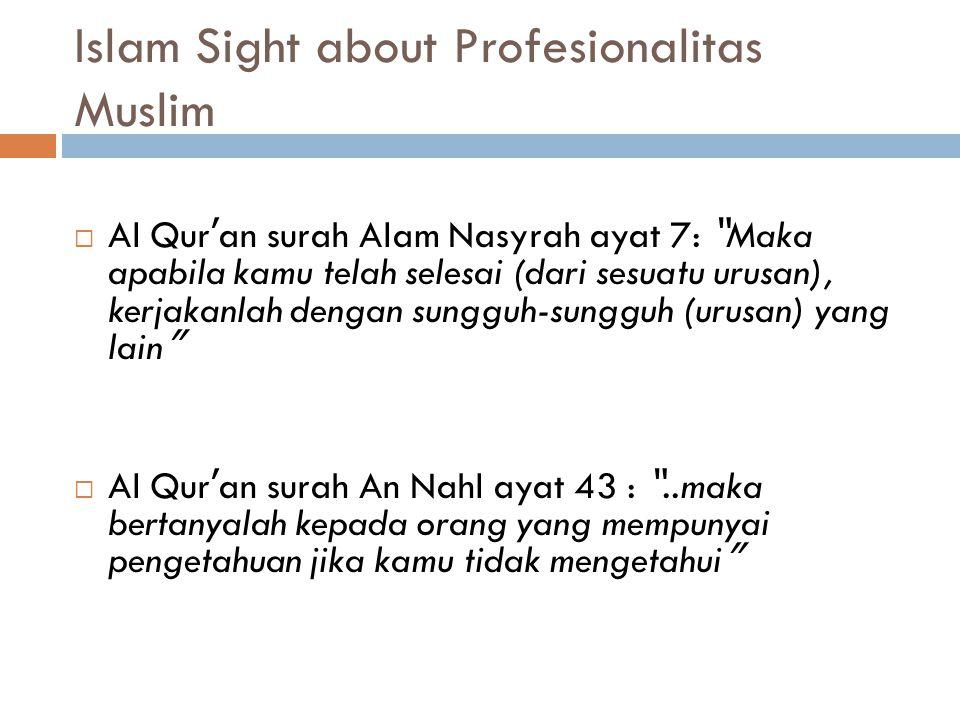 KARAKTER MUSLIM  Spesialis & Berwawasan Global  paradigma dan sejarah Islam (sinergi Ilmu-Agama)  Karakter Islam  Bukan paradigma & peradaban Bara