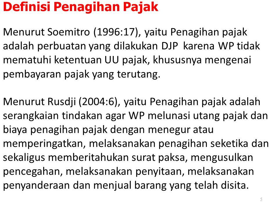 Definisi Penagihan Pajak Menurut Soemitro (1996:17), yaitu Penagihan pajak adalah perbuatan yang dilakukan DJP karena WP tidak mematuhi ketentuan UU p