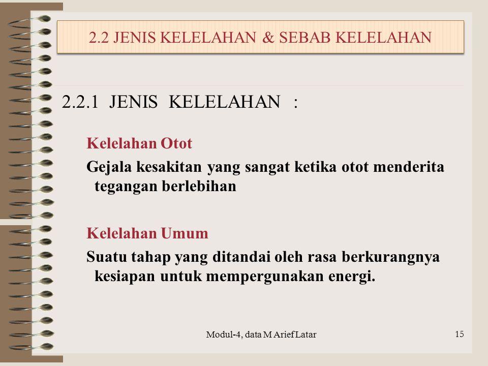 15 2.2 JENIS KELELAHAN & SEBAB KELELAHAN Kelelahan Otot Gejala kesakitan yang sangat ketika otot menderita tegangan berlebihan Kelelahan Umum Suatu ta