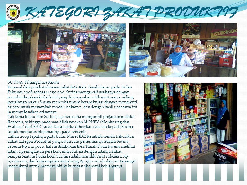 KATEGORI ZAKAT PRODUKTIF SUTINA, Piliang Lima Kaum Berawal dari pendistribusian zakat BAZ Kab.