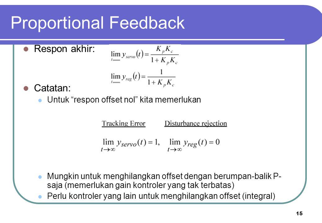 "15 Proportional Feedback Respon akhir: Catatan: Untuk ""respon offset nol"" kita memerlukan Mungkin untuk menghilangkan offset dengan berumpan-balik P-"