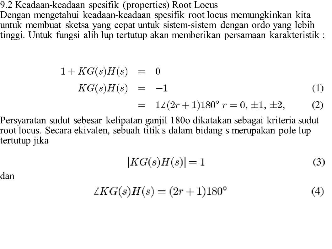 Aturan 5: Root Locus di tak berhingga (infinite)Root locus mendekati garis-garis lurus secara asimtotis pada saat locus mendekati tak berhingga.
