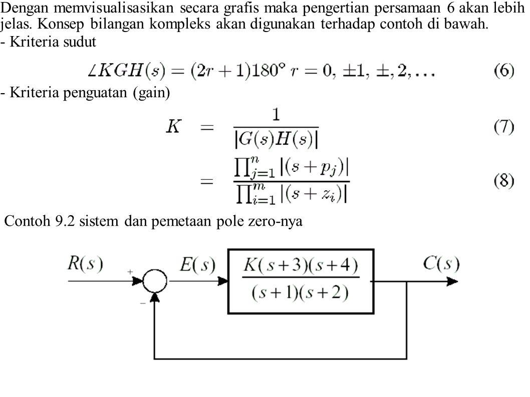 Solusi: Untuk sistem ini, fungsi alih lup terbukanya adalah Fungsi alih lup tertutup Gc(s) adalah