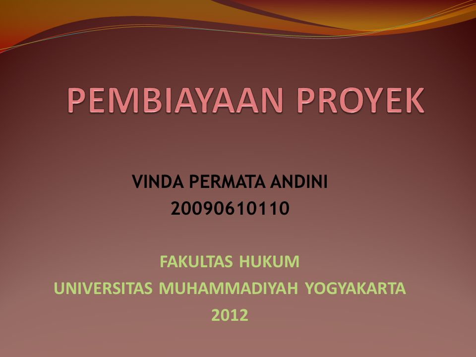 VINDA PERMATA ANDINI 20090610110 FAKULTAS HUKUM UNIVERSITAS MUHAMMADIYAH YOGYAKARTA 2012