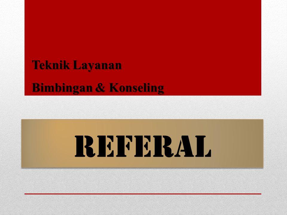 Referal Teknik Layanan Bimbingan & Konseling