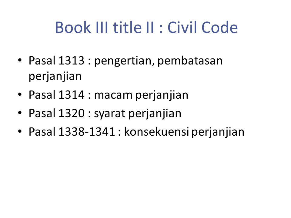 Perikatan yang lahir dari perjnjian Diatur dalam bab II buku III KUHPerdata.