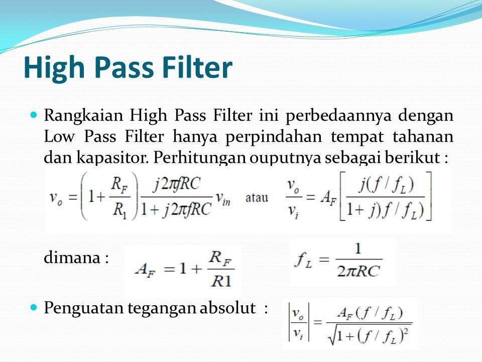 Pada rangkaian LPF dengan –40 dB ini persamaan penguatan tegangan absolutnya adalah: A F = (ketentuan Butterworth untuk order kedua)