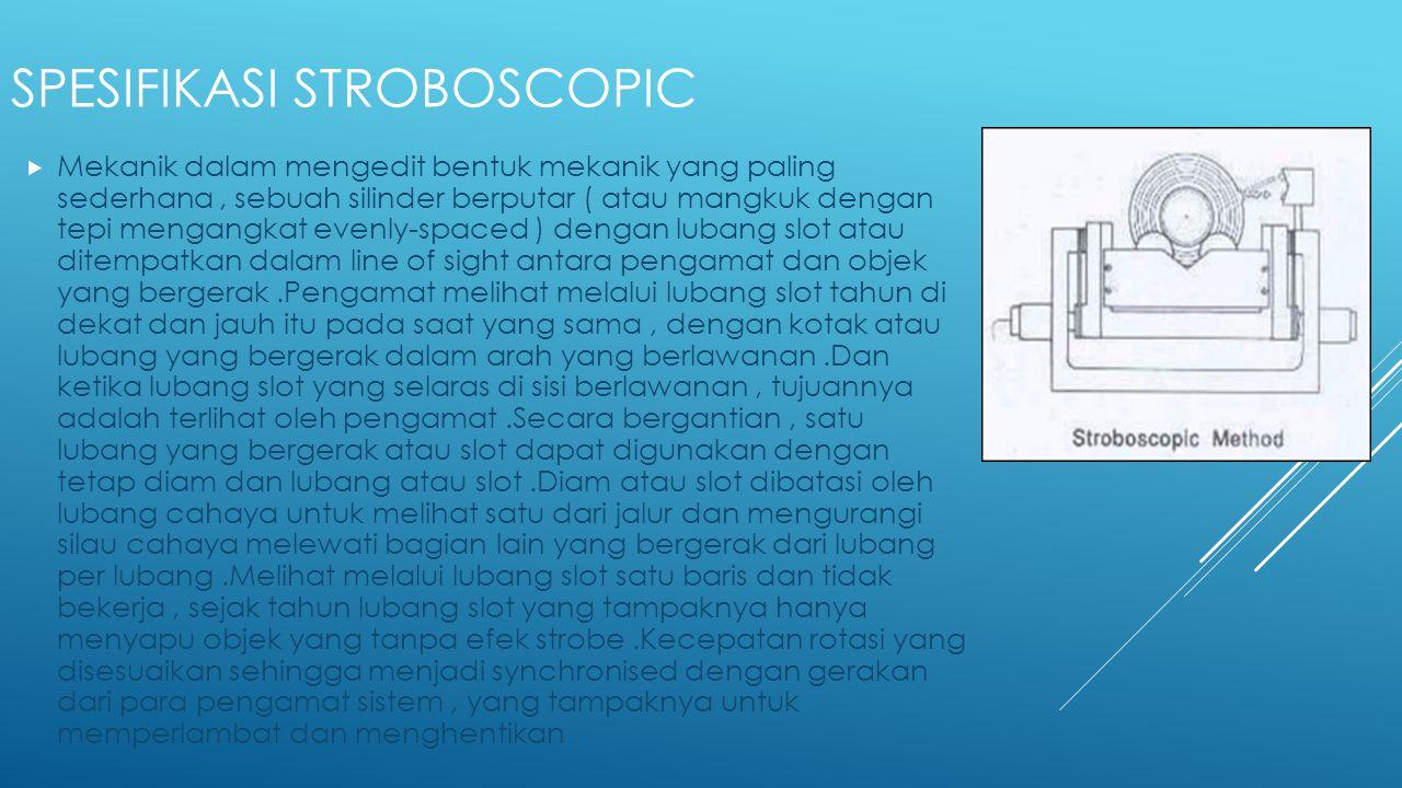 PENGAPLIKASIAN STROBOSCOPIC  mengedit stroboscopes memainkan peranan penting dalam studi tekanan di dalam gerakan mesin, dan dalam banyak bentuk lain dari penelitian.Terang stroboscopes mampu mengalahkan ambient membuat efek pencahayaan dan stop-motion jelas tanpa perlu untuk kondisi ambient gelap yang beroperasi.Mereka juga digunakan sebagai alat ukur untuk menentukan kecepatan peredaran.Sebagai sebuah cahaya waktu mereka digunakan untuk mengatur waktu pengapian mesin pembakaran internal.Dalam pengobatan, stroboscopes yang digunakan untuk melihat pita suara untuk diagnosis kondisi yang telah menghasilkan dysphonia suara serak.Pasien hums atau berbicara ke dalam mikrofon yang pada gilirannya yang mengaktifkan stroboscope pada salah satu hal yang sama atau frekuensi yang sedikit berbeda.Sumber cahaya dan kamera yang diposisikan oleh endoskopi.Aplikasi lain yang dapat dilihat pada banyak stroboscope gramophone turntables.Tepi piring telah menandai pada interval tertentu sehingga bila dilihat di bawah penerangan lampu pijar listrik yang didukung pada frekuensi