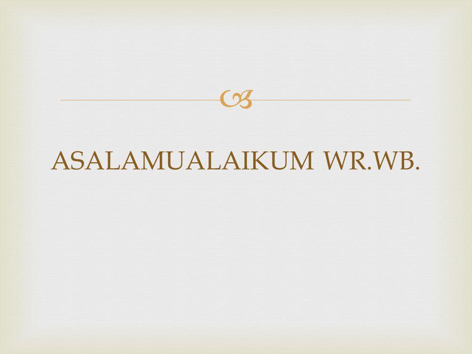  ASALAMUALAIKUM WR.WB.