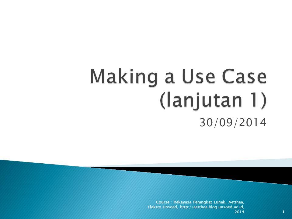 30/09/2014 Course : Rekayasa Perangkat Lunak, Aetthea, Elektro Unsoed, http://aetthea.blog.unsoed.ac.id, 20141