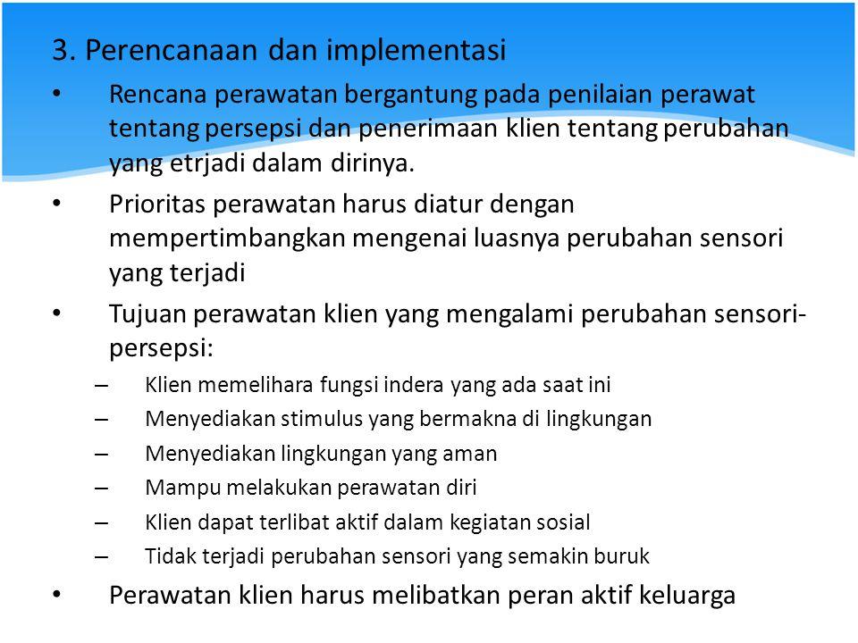 3. Perencanaan dan implementasi Rencana perawatan bergantung pada penilaian perawat tentang persepsi dan penerimaan klien tentang perubahan yang etrja