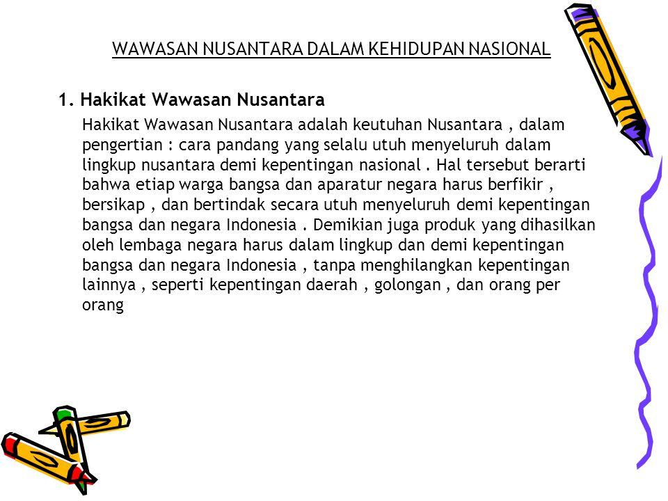 WAWASAN NUSANTARA DALAM KEHIDUPAN NASIONAL 1.