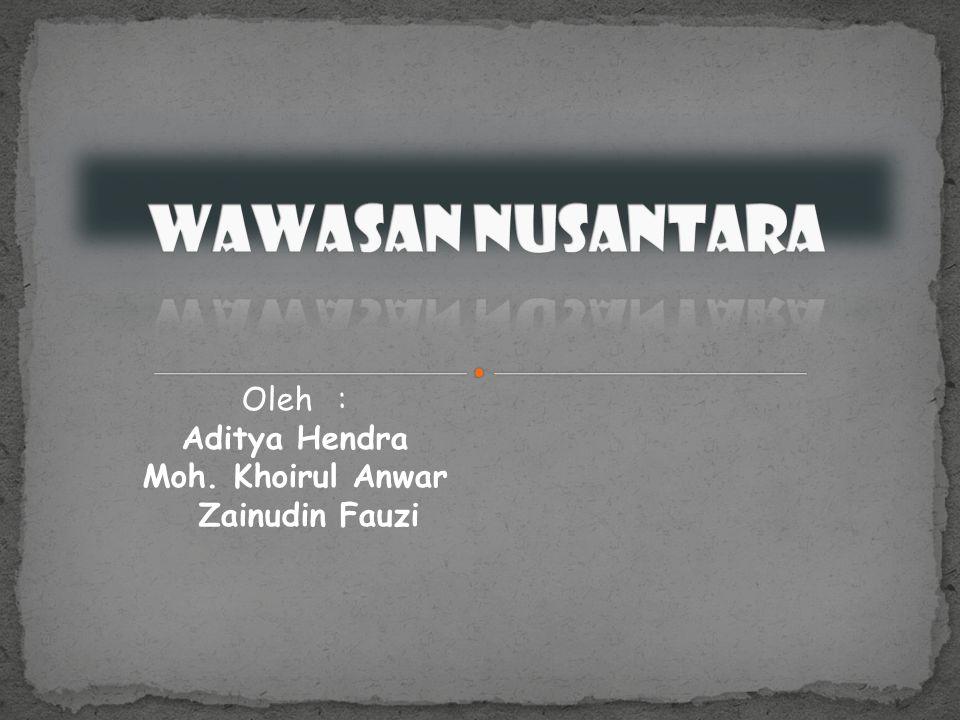 Oleh: Aditya Hendra Moh. Khoirul Anwar Zainudin Fauzi