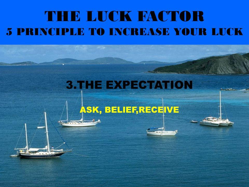 THE LUCK FACTOR 5 PRINCIPLE TO INCREASE YOUR LUCK 2.THE DECISION MAKING FOLLOW YOUR INTUITION Meningkatkan ketajaman intuisi dengan meditasi dan berdo